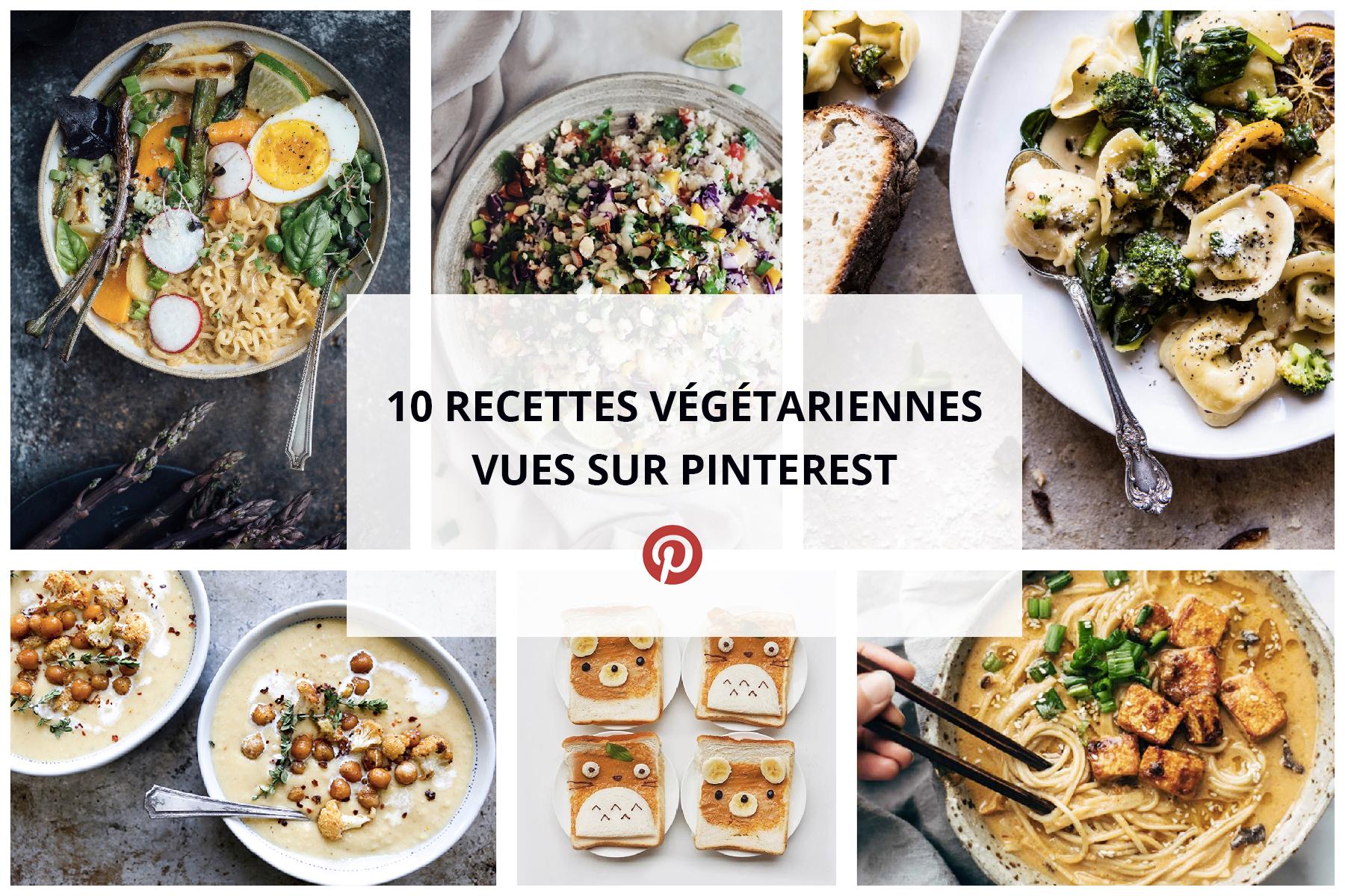10 recettes végétariennes vues sur Pinterest